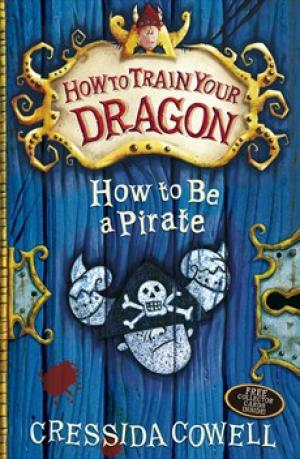 How to Train Your Dragon Book 2: How to be a Pirate by Cressida Cowell