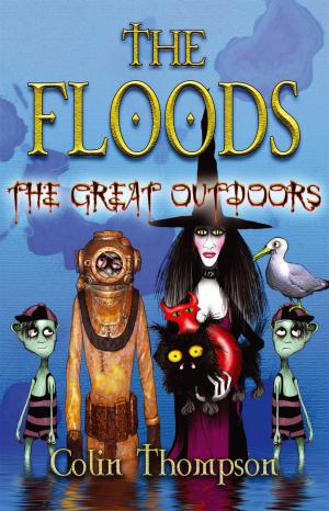 The Floods 6: The Great Outdoors by Colin Thompson