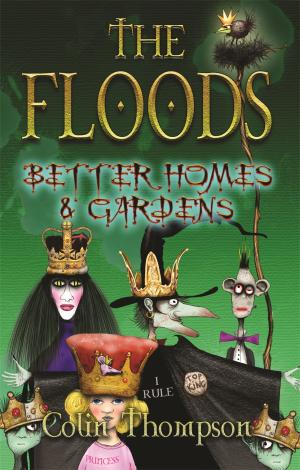 The Floods 8: Better Homes and Gardens by Colin Thompson