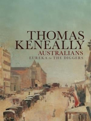 Eureka to the Diggers by Thomas Keneally