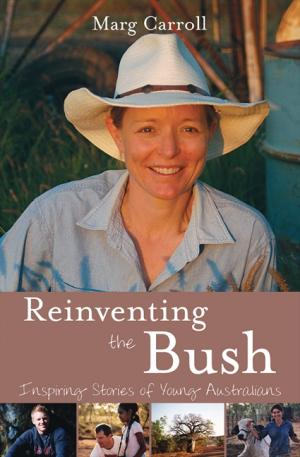 Reinventing the Bush by Marg Carroll