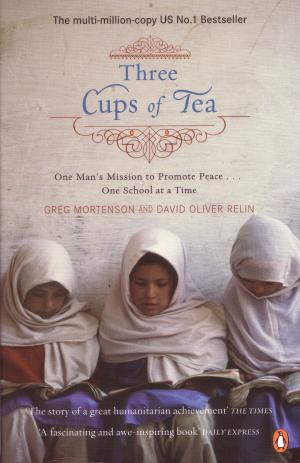 Three Cups of Tea by Greg Mortenson & David Oliver Relin