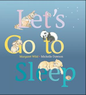 Let's Go To Sleep by Margaret Wild