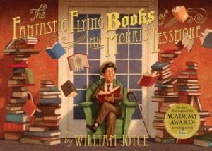 The Fantastic Flying Books of Mr Morris Lessmore by William Joyce.