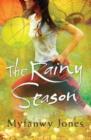 The Rainy Season by Myfanwy Jones